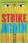 The Spellmans Strike Again: A Novel - Lisa Lutz