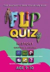 Flip Quiz: History Age 9-10 (Flip Quiz Series): Questions and Answers - Kate Miles, Jeremy Gower, Nicholas Forder, Janice Bracken, Joe Jones