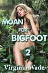 Cum For Bigfoot 2 - Virginia Wade