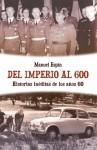 Del Imperio al 600: Historias ineditas de los anos 60 - Manuel Espin