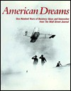 American Dreams: One Hundred Years of Business Ideas and Innovation from the Wall Street Journal - Kenneth M. Morris, Marc Robinson, Richard Kroll