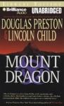 Mount Dragon - Douglas Preston, Lincoln Child, David Colacci