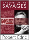 The Lives Of The Savages - Robert Edric, Jon L. Breen