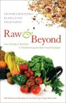 Raw and Beyond: How Omega-3 Nutrition Is Transforming the Raw Food Paradigm - Victoria Boutenko, Elaina Love, Chad Sarno