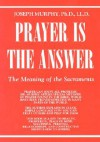 Prayer Is The Answer - Joseph Murphy
