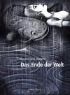 Das Ende der Welt - Pierre Wazem, Tom Tirabosco, Tom Tirabosco, Johann Ulrich, Kai Wilksen