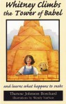 Whitney Climbs the Tower of Babel: And Learns What Happens to Snobs - Therese J. Borchard, Wendy Van Nest
