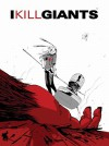 I Kill Giants Titan Edition Signed & Numbered - Joe Kelly, J.M. Ken Nimura