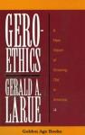 Geroethics - Gerald A. Larue