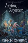 Anytime, Anywhere - John H. Groberg
