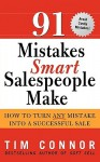91 Mistakes Smart Salespeople Make: How to Turn Any Mistake Into a Successful Sale - Tim Connor