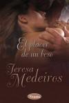 El placer de un beso - Teresa Medeiros