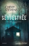 Séquestrée (Suspense) (French Edition) - Chevy Stevens