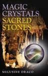 Magic Crystals, Sacred Stones - Melusine Draco