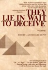 They Lie in Wait to Deceive: A Study of Anti-Mormon Deception, Volume 1 - Robert L. Brown, Rosemary Brown