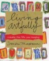 Living Artfully: Create the Life You Imagine - Sandra Magsamen