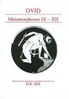 Metamorphoses IX-XII - Ovid, D.E. Hill