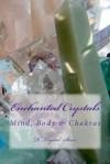 Enchanted Crystals: Mind, Body & Chakras - D. Krystal Starr, John Adams