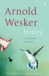 Honey - Arnold Wesker