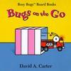 Bugs on the Go - David A. Carter