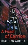 A Feast of Carrion - Keith McCarthy