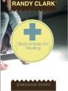 Biblical Basis for Healing - Randy Clark