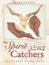 The Spirit Catchers: An Encounter with Georgia O'Keeffe - Kathleen V. Kudlinski