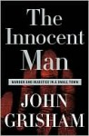 The Innocent Man - John Grisham