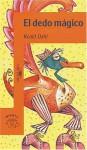 El dedo mágico - Maribel De Juan, Roald Dahl, Pat Marriot