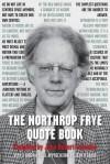 The Northrop Frye Quote Book - John Robert Colombo