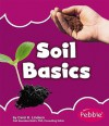 Soil Basics (Pebble Books) - Carol K. Lindeen