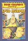 Eoin Colfer's Legend of Spud Murphy - Eoin Colfer, Glenn McCoy