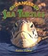 Endangered Sea Turtles - Bobbie Kalman