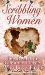 Scribbling Women and the Real-Life Romance Heroes Who Love Them - Hope Tarr, Elf Ahearn, Carole Bellacera, Caryn Moya Block, Katana Collins, Jacquie D'Alessandro, Sonali Dev, Megan Frampton, Leanna Renee Hieber, Lisa Renee Jones, Delilah Marvelle, Jen McLaughlin, Deanna Raybourn, Mary B. Rodgers, Kat Simons, May McGoldrick, Julie Kenne