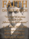 Faith On The March - Alexander MacMillan, Richard Dutton, Nathan Knorr