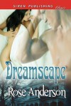 Dreamscape (Siren Publishing Classic) - Rose Anderson