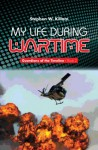 My Life During Wartime: Guardians of the Timeline - Book 2 - Stephen W. Killam