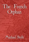 The French Orphan - Michael Stolle