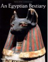 An Egyptian Bestiary: Animals in Life and Religion in the Land of the Pharaohs - Philippe Germond
