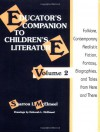 Educator's Companion to Children's Literature: Folklore, Contemporary Realistic Fiction, Fantasy, Biographies, and Tales from Here and There - Sharron L. McElmeel