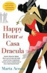 Happy Hour at Casa Dracula (Casa Dracula #1) - Marta Acosta