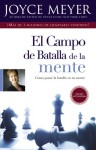 El Campo de Batalla de la Mente: Ganar la Batalla en su Mente - Joyce Meyer
