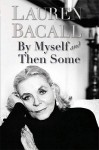 By Myself and Then Some - Lauren Bacall