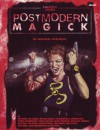 Postmodern Magick (Unknown Armies) - Tim Akers, Ted Cabeen, Lisa Padol, James Palmer, John Snead, Greg Stolze, Tim Toner, Chad Underkoffler, Ian Young, Michael Daisey, Tim Dedopolous, Kenneth Hite, Joshua Kronengold, Daniel Ksenych, Nicole Lindroos, Michael D. Mearls, Rick Neal