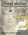 The Ghost Writer Automatic Writing Kit: Messages from Beyond and Magic from Within - Amy Zerner, Monte Farber