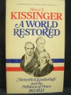 A World Restored: Metternich, Castlereagh and the Problems of Peace, 1812-1822 - Henry Kissinger