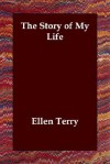 The Story of My Life - Ellen Terry
