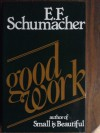 Good Work - E.F. Schumacher