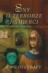 Sny o terrorze i śmierci - Howard Phillips Lovecraft