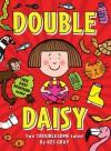 Double Daisy - Kes Gray, Nick Sharratt